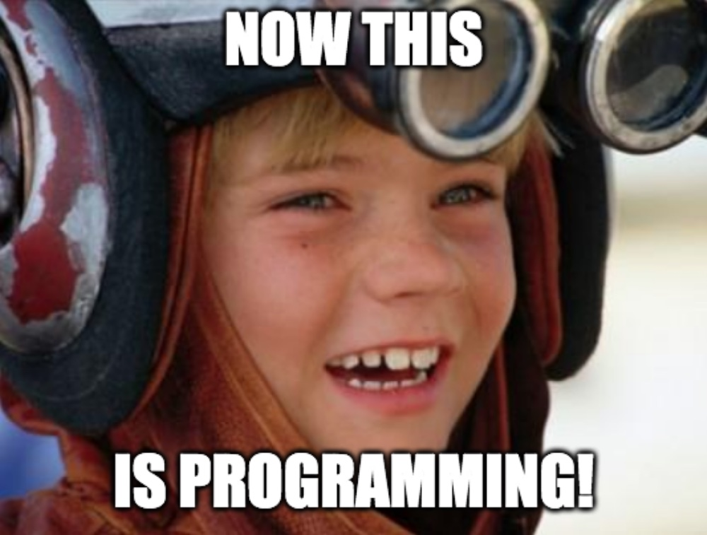 Now this is <s>podracing</s> programming!